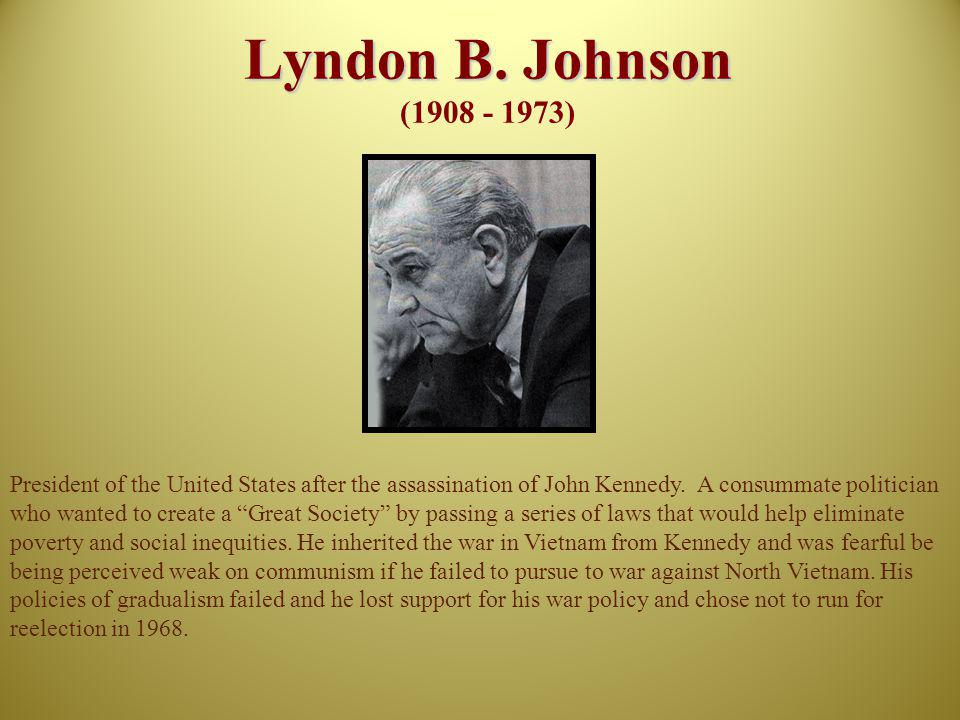 Lyndon B. Johnson (1908 - 1973)