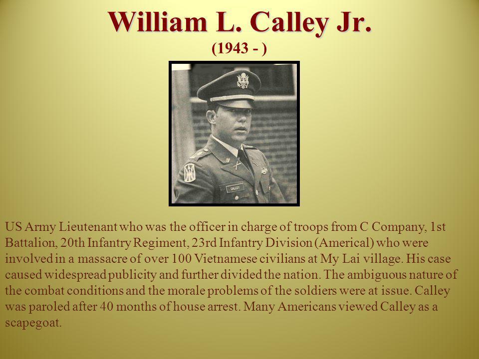 William L. Calley Jr. (1943 - )