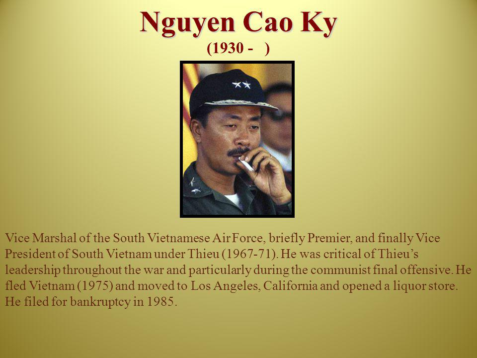 Nguyen Cao Ky (1930 - )