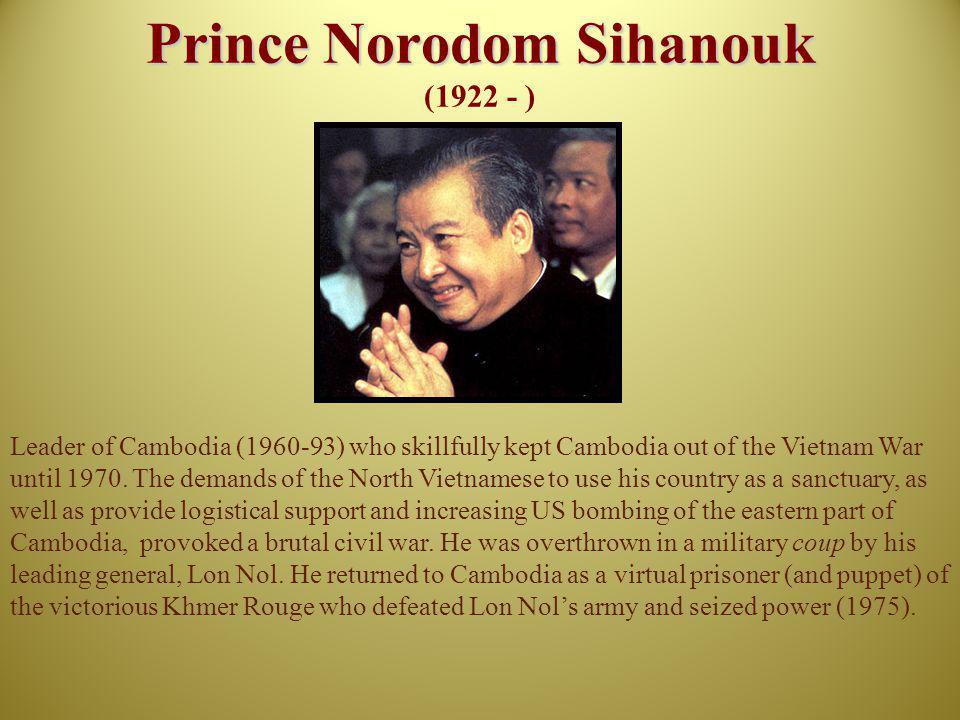 Prince Norodom Sihanouk (1922 - )
