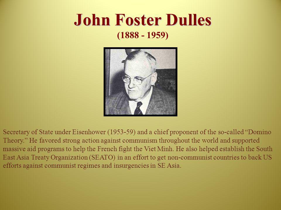 John Foster Dulles (1888 - 1959)
