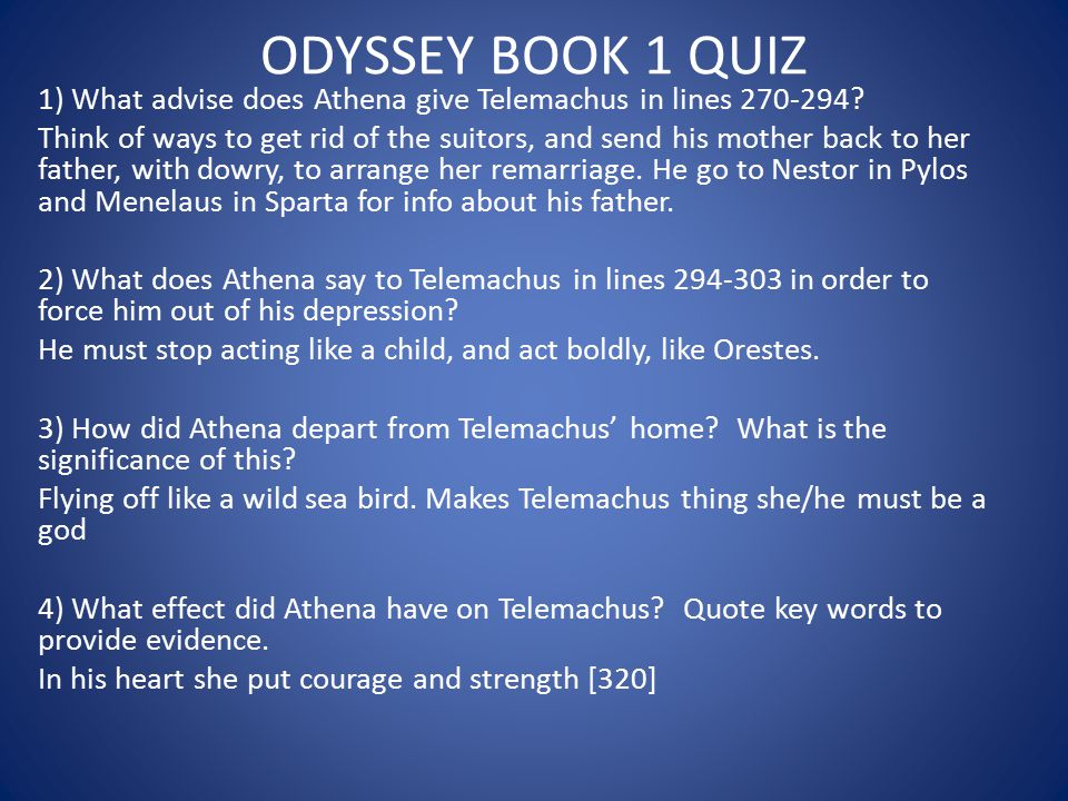 ODYSSEY BOOK 1 QUIZ 1) What advise does Athena give Telemachus in lines 270-294
