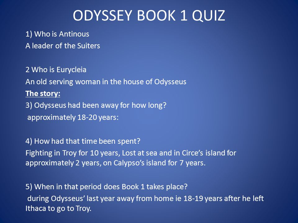 ODYSSEY BOOK 1 QUIZ 1) Who is Antinous A leader of the Suiters