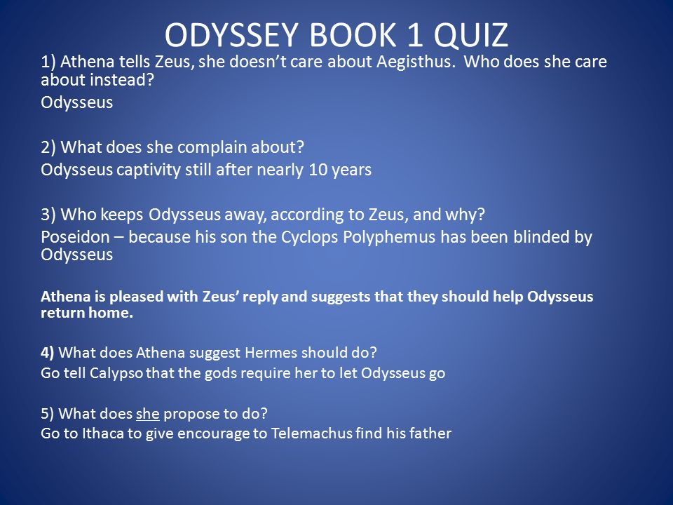 ODYSSEY BOOK 1 QUIZ 1) Athena tells Zeus, she doesn't care about Aegisthus. Who does she care about instead