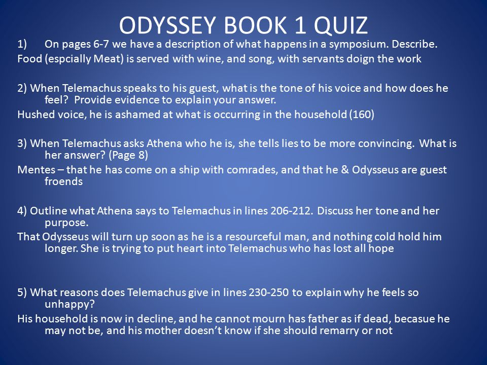 ODYSSEY BOOK 1 QUIZ On pages 6-7 we have a description of what happens in a symposium. Describe.