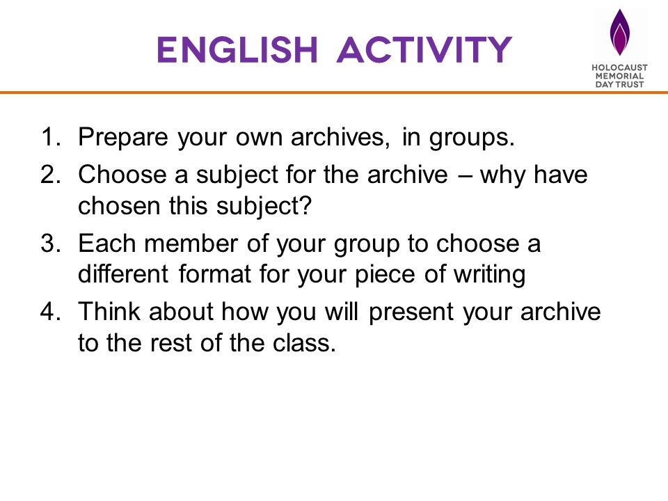 English activity Prepare your own archives, in groups.