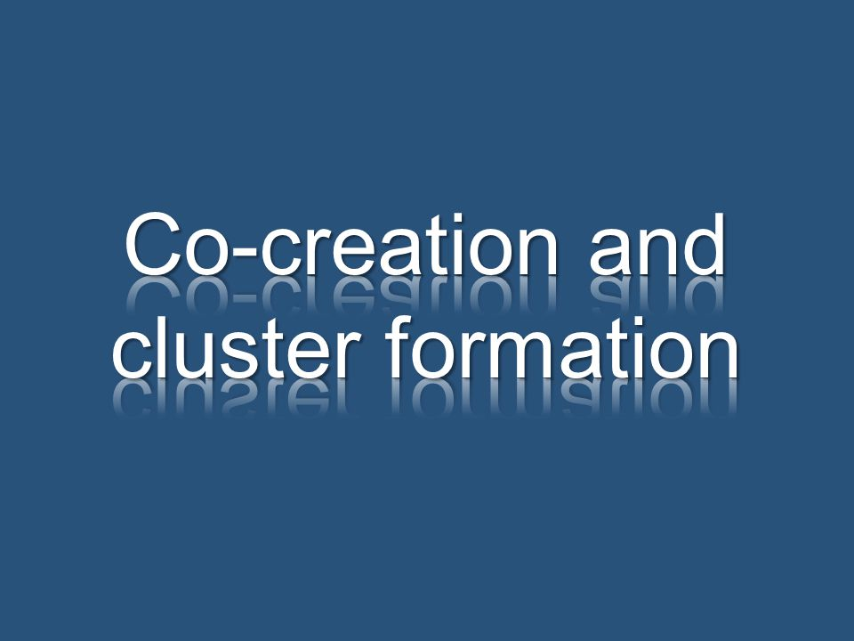 Co-creation and cluster formation