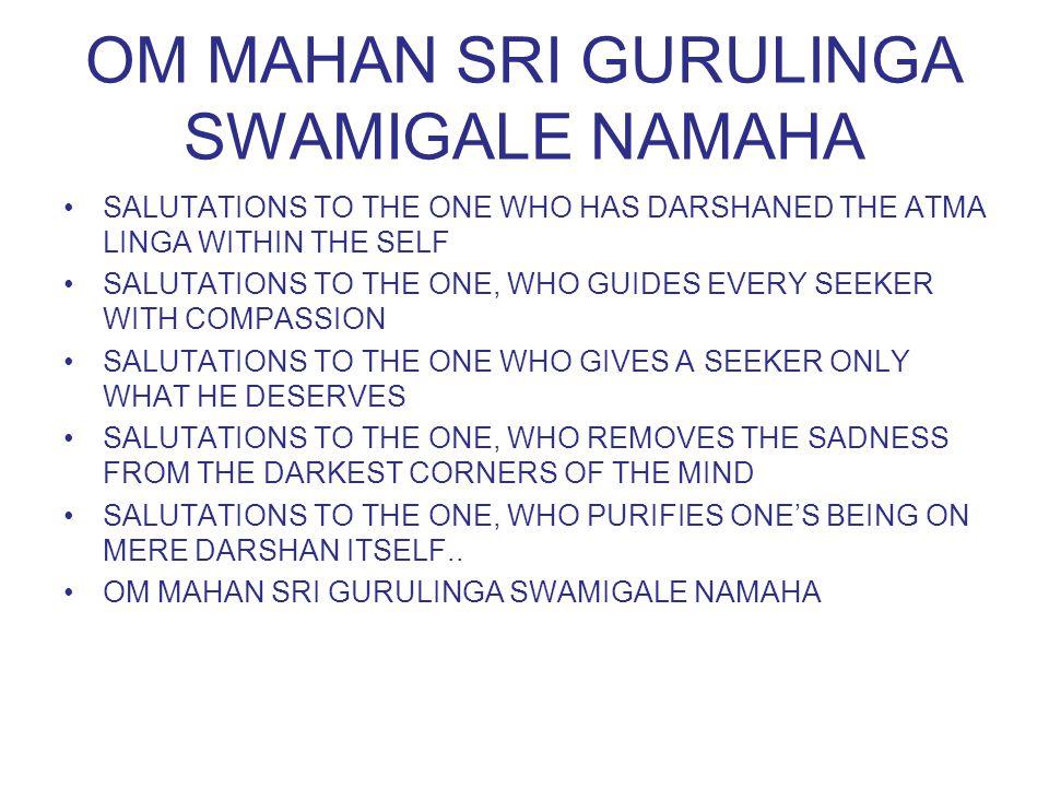 OM MAHAN SRI GURULINGA SWAMIGALE NAMAHA