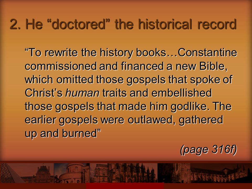 2. He doctored the historical record
