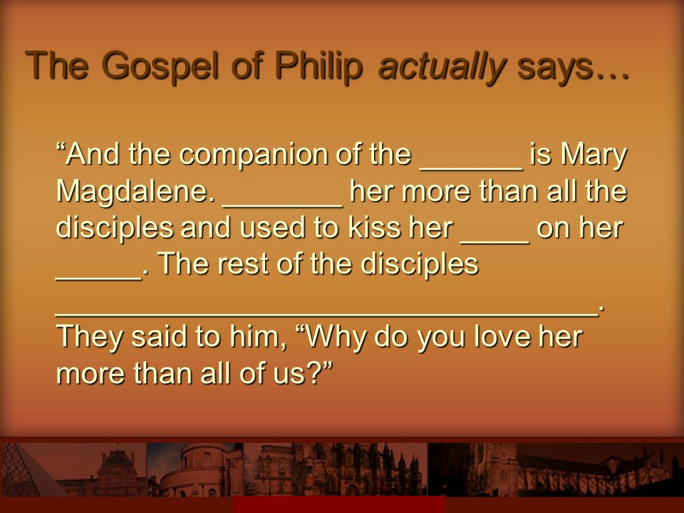 The Gospel of Philip actually says…