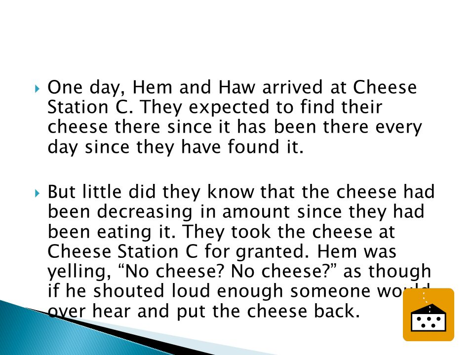 One day, Hem and Haw arrived at Cheese Station C