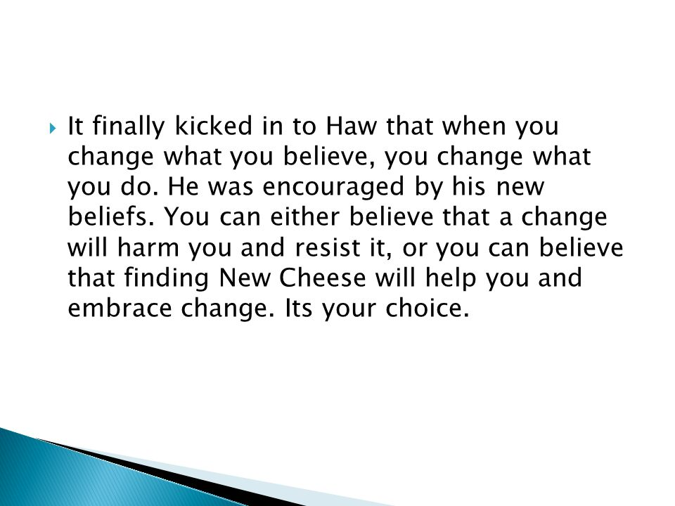 It finally kicked in to Haw that when you change what you believe, you change what you do.