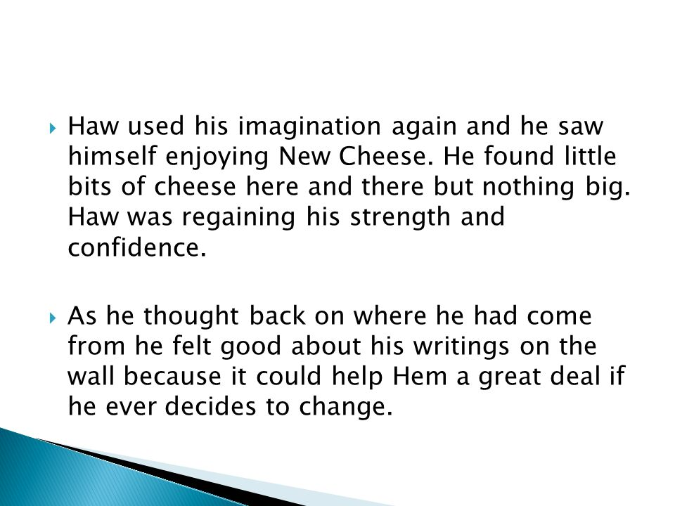 Haw used his imagination again and he saw himself enjoying New Cheese