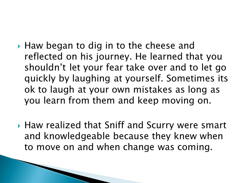 Haw began to dig in to the cheese and reflected on his journey