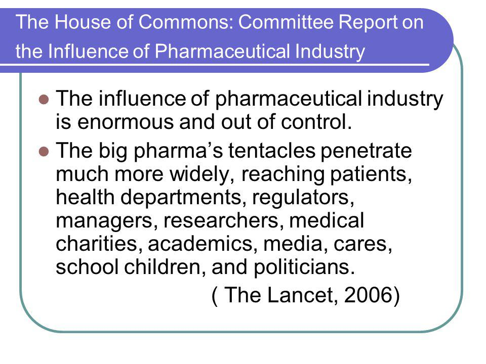 The House of Commons: Committee Report on the Influence of Pharmaceutical Industry