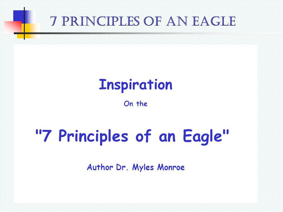 7 Principles of an Eagle Inspiration On the 7 PRINCIPLES OF AN EAGLE