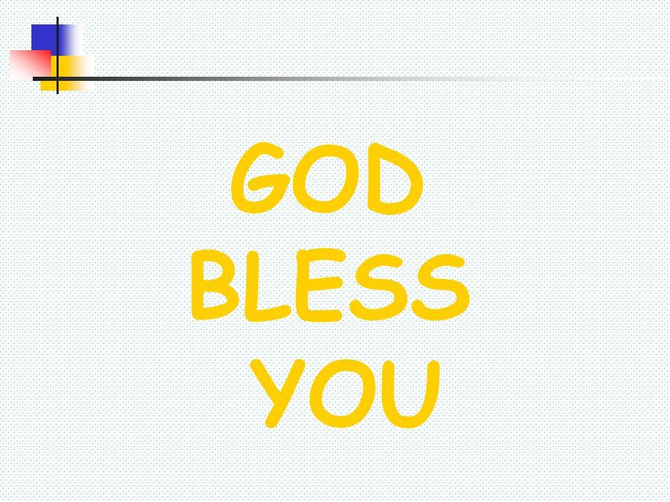 GOD BLESS. YOU.
