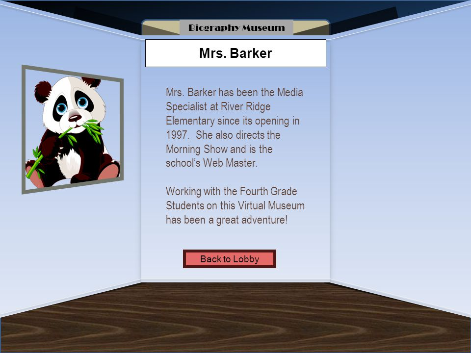 Biography Museum Mrs. Barker.