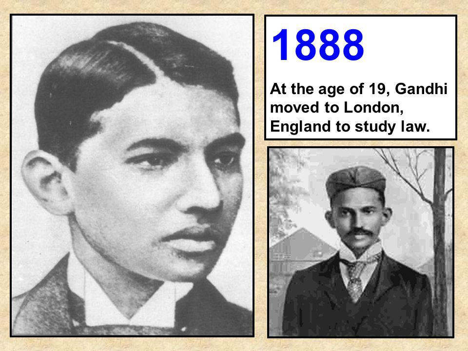 1888 At the age of 19, Gandhi moved to London, England to study law.