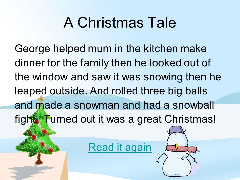 A Christmas Tale George helped mum in the kitchen make