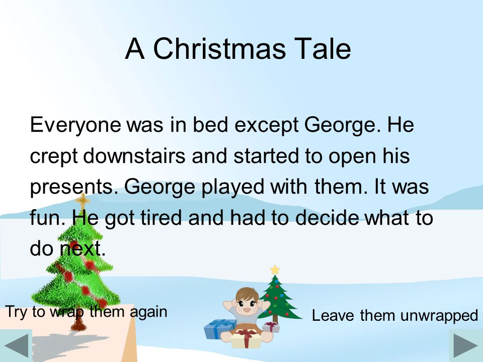 A Christmas Tale Everyone was in bed except George. He