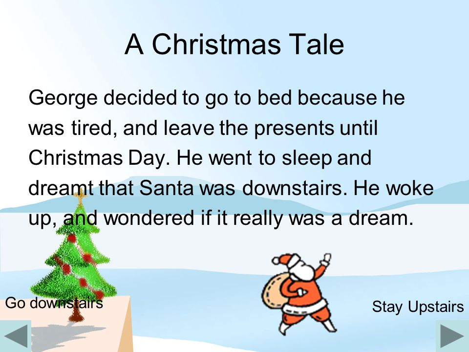 A Christmas Tale George decided to go to bed because he