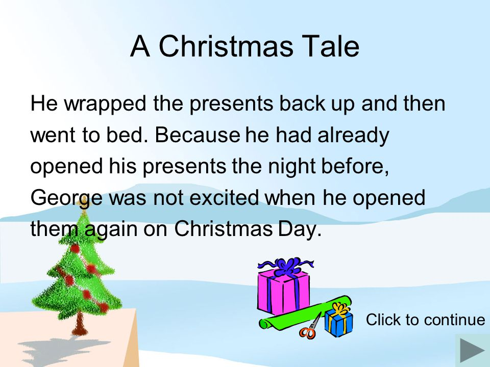 A Christmas Tale He wrapped the presents back up and then