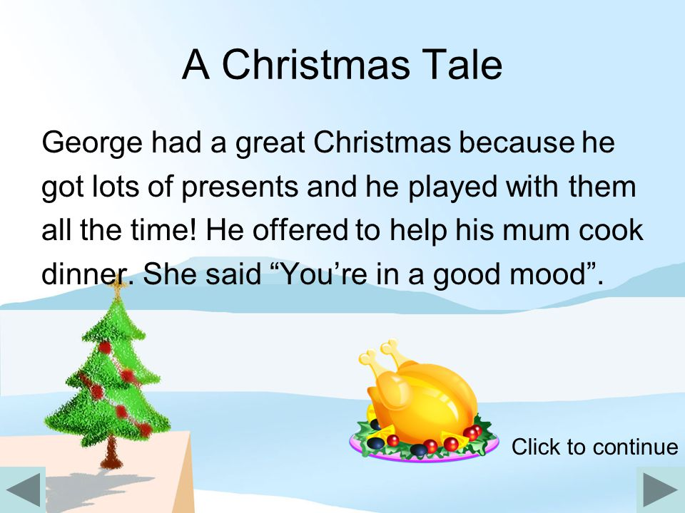 A Christmas Tale George had a great Christmas because he