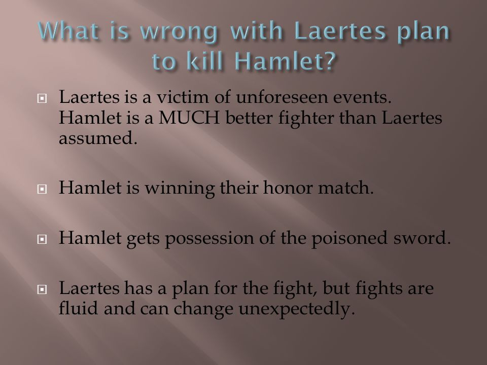 What is wrong with Laertes plan to kill Hamlet