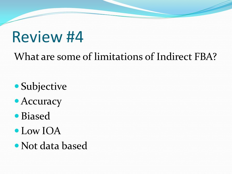 Review #4 What are some of limitations of Indirect FBA Subjective
