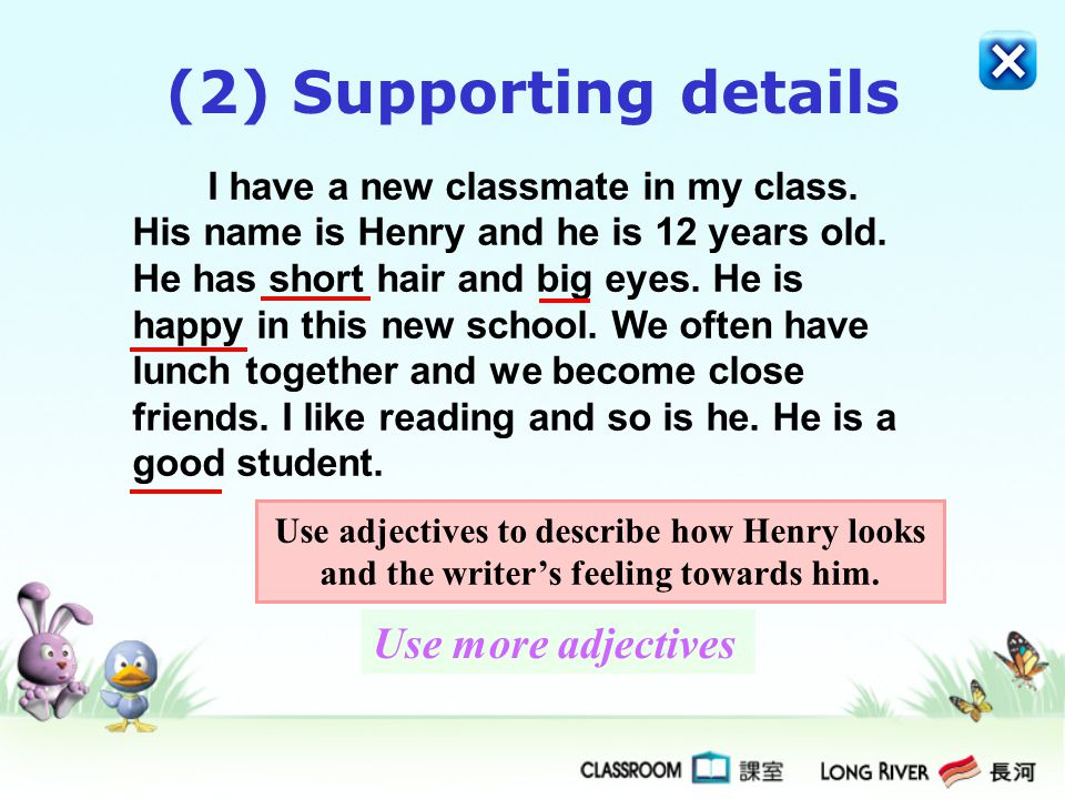 (2) Supporting details Use more adjectives