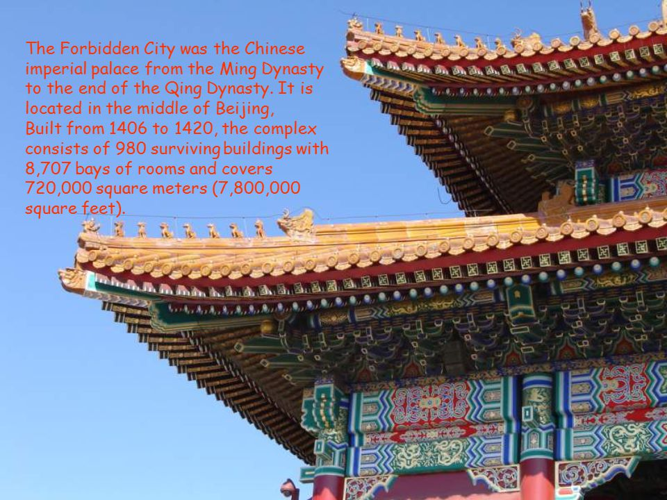 The Forbidden City was the Chinese imperial palace from the Ming Dynasty to the end of the Qing Dynasty.