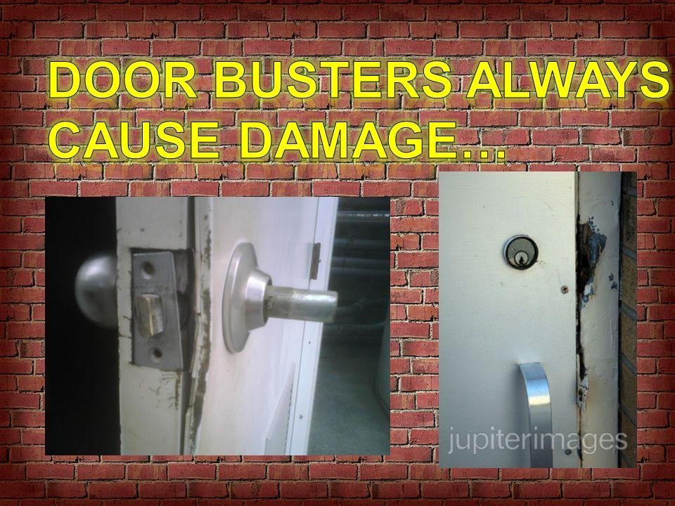 Door Busters Always cause damage…