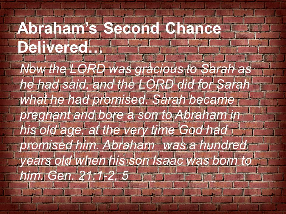 Abraham's Second Chance Delivered…