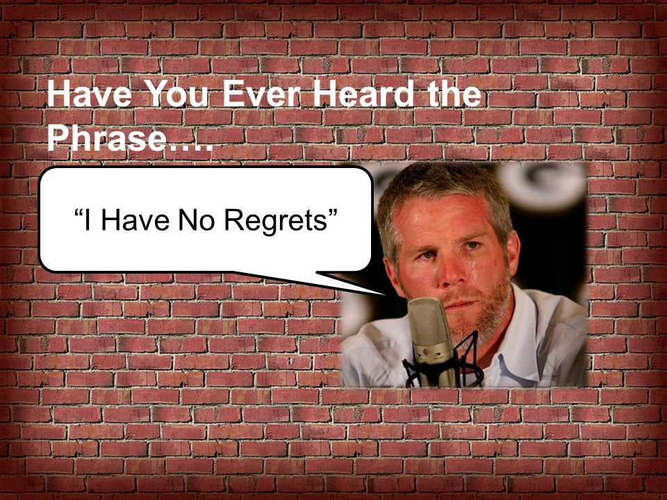 Have You Ever Heard the Phrase….