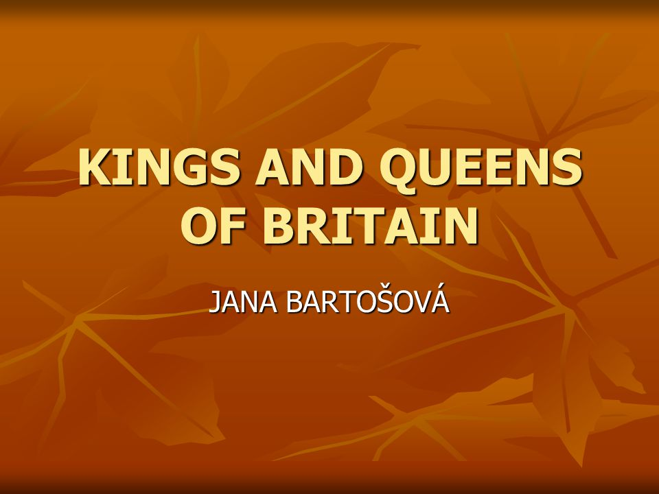 KINGS AND QUEENS OF BRITAIN