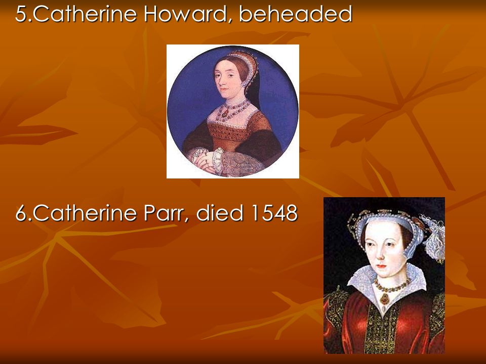 5.Catherine Howard, beheaded