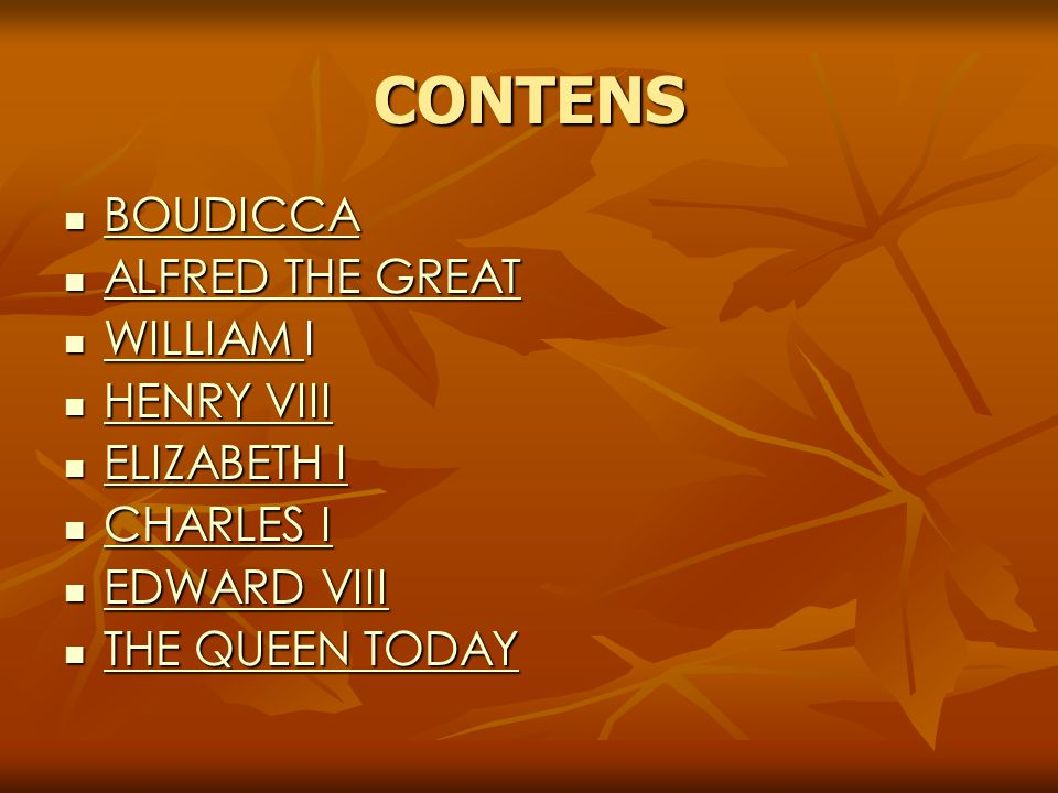 CONTENS BOUDICCA ALFRED THE GREAT WILLIAM I HENRY VIII ELIZABETH I