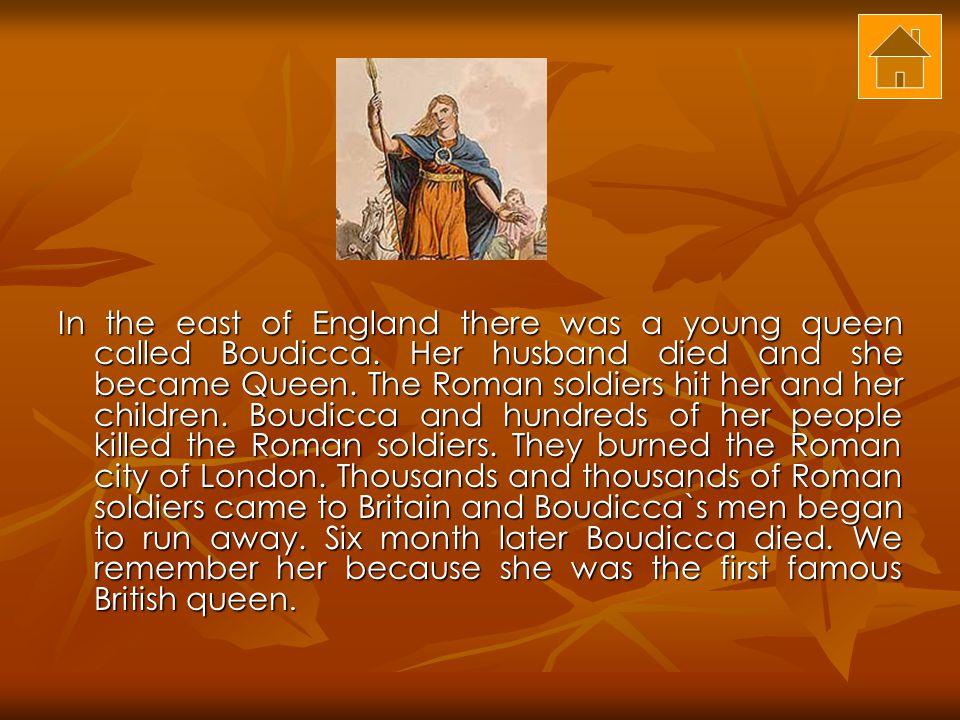 In the east of England there was a young queen called Boudicca