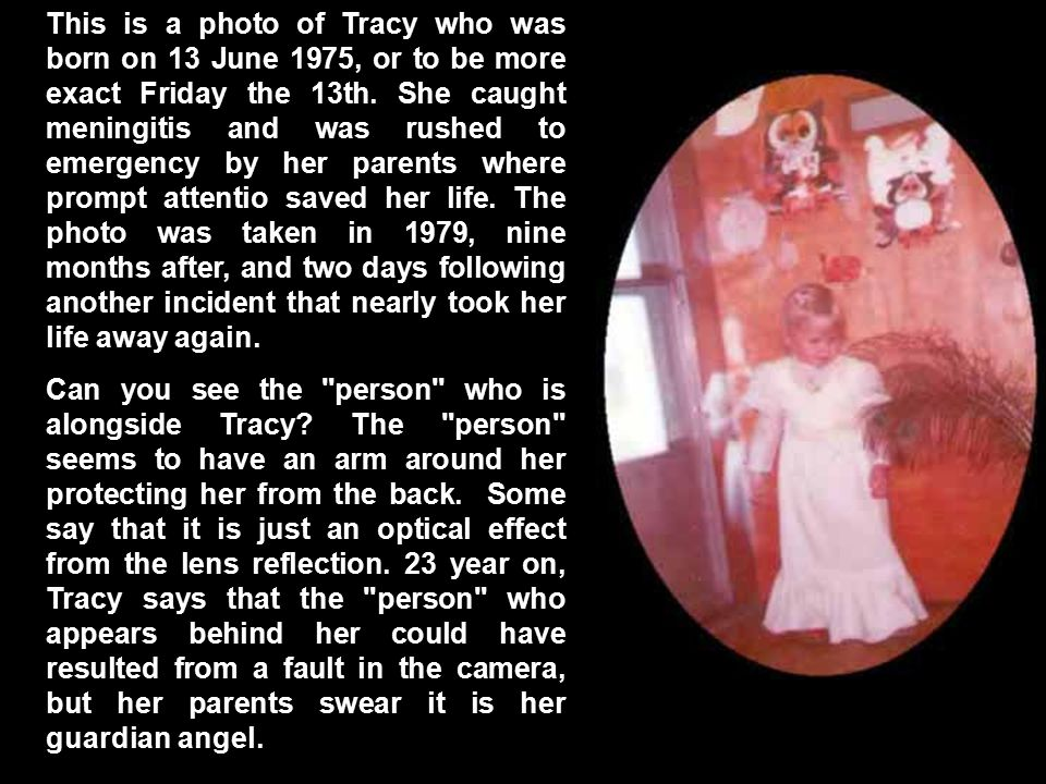 This is a photo of Tracy who was born on 13 June 1975, or to be more exact Friday the 13th. She caught meningitis and was rushed to emergency by her parents where prompt attentio saved her life. The photo was taken in 1979, nine months after, and two days following another incident that nearly took her life away again.