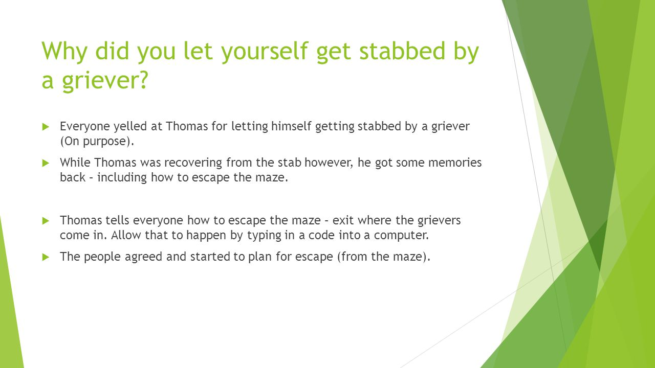 Why did you let yourself get stabbed by a griever