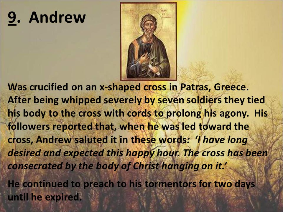 9. Andrew Was crucified on an x-shaped cross in Patras, Greece