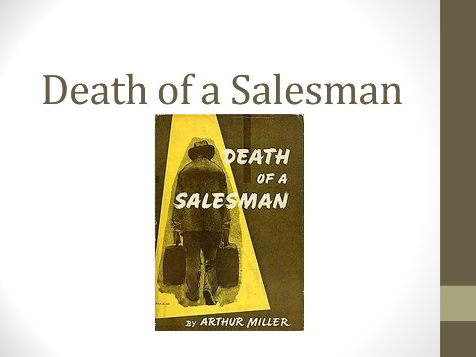 death of a salesman by arthur miller 3 essay Everything you ever wanted to know about willy loman in death of a salesman death of a salesman by arthur miller home / miller ends his essay by saying.