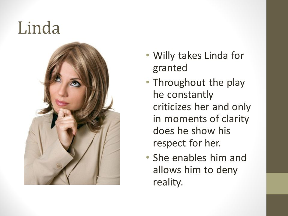 Linda Willy takes Linda for granted
