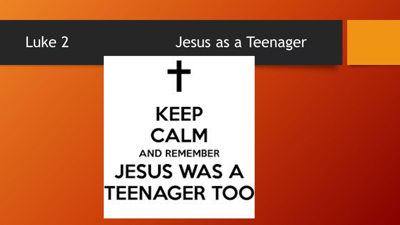Luke 2 Jesus as a Teenager