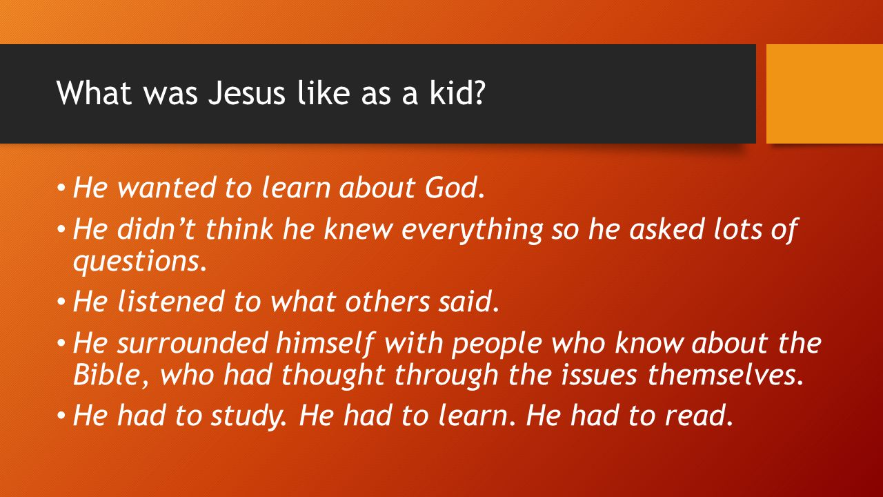 What was Jesus like as a kid