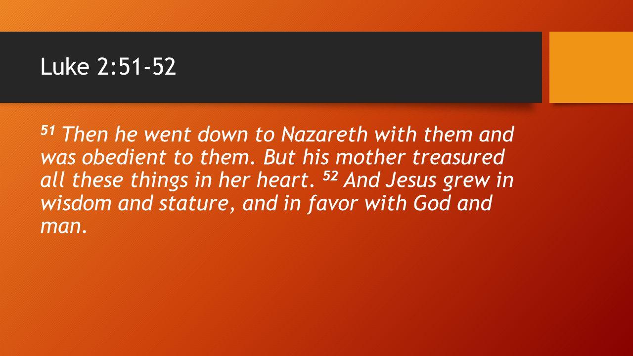 Luke 2:51-52
