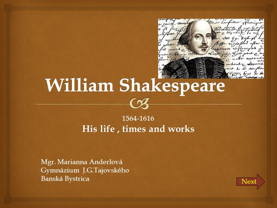 1564-1616 His life , times and works