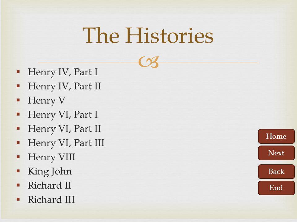 The Histories Henry IV, Part I Henry IV, Part II Henry V