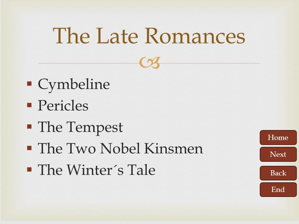 The Late Romances Cymbeline Pericles The Tempest The Two Nobel Kinsmen